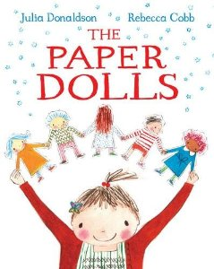 Paper Dolls by Julia Donaldson and illustrations by Rebecca Cobb