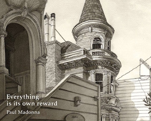 Everything is its own reward by Paul Madonna