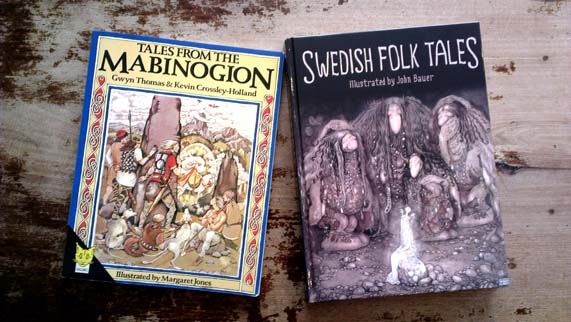 Tales from the Mabinogion and Swedish Folk Tales.