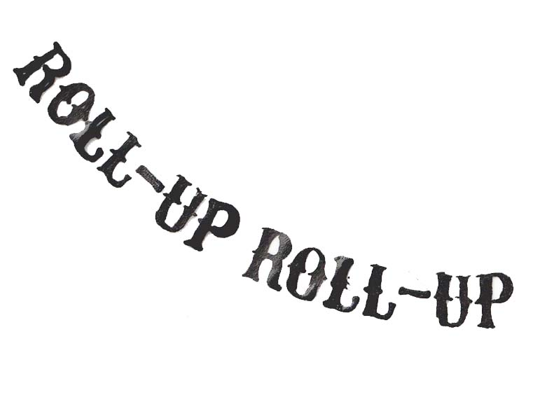 """Roll-up, roll-up"". Hand-lettering by Hannah Foley. All right reserved (www.owlingabout.co.uk)."