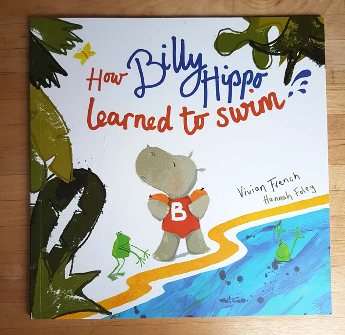 How Billy Hippo Learned to Swim by Vivian French and Hannah Foley