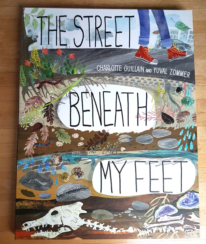 The Street Beneath My Feet by Charlotte Guillain and Yuval Zommer