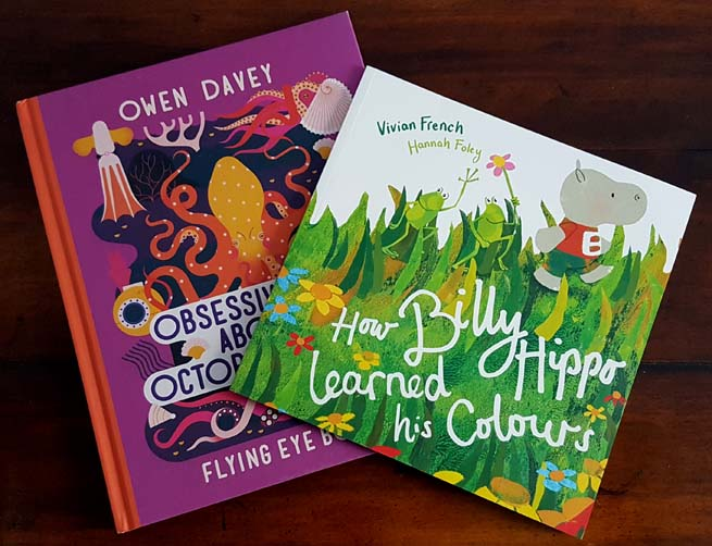 Obsessive About Octopuses by Owen Davey. How Billy Hippo Learned His Colours by Vivian French and Hannah Foley. Photograph by Hannah Foley (www.hannah-foley.co.uk)